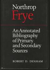 Northrop Frye: An Annotated Bibliography of Primary and Secondary Sources