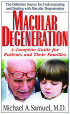 Macular Degeneration: A Complete Guide for Patients and Their Families,Michael A