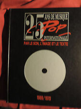 25 ans de musique pop par le son l'image et le texte 1969 1970 ADIEU AUX SIXTIES