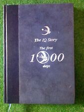 The IQ Story The first 1000 days book IQ Business Group 1st 2001