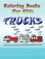 Coloring Books for Kids : Trucks by Speedy Publishing Llc (2014, Paperback)