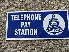 porcelain Telephone Pay Station,Local & Long Distance Telephone sign