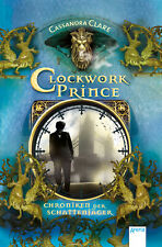 Chroniken der Schattenjäger 02. Clockwork Prince Cassandra Clare