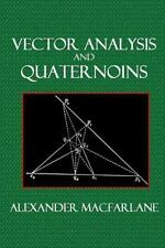 Vector Analysis and Quaternions (2014, Paperback)