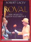 ROYAL ~ Robert Lacey ~ HER MAJESTY QUEEN ELIZABETH II ~ Hardcover D/J