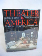 Mary C. Henderson THEATER IN AMERICA (ill.) Harry N. Abrams  1991 HC/DJ