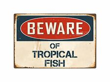 "Beware Of Tropical Fish 8"" x 12"" Vintage Aluminum Retro Metal Sign VS421"