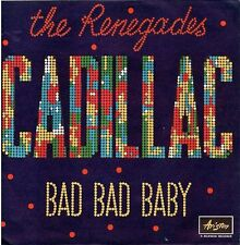 The Renegades-Cadillac/Bad Bad Baby 45 giri NM Italian Issue