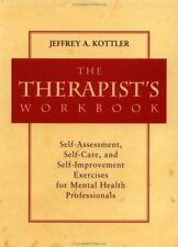 The Therapist's Workbook: Self-Assessment, Self-Care, and Self-Improvement Exerc