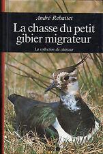 LA CHASSE du PETIT GIBIER MIGRATEUR + André REBATTET + Ouest-France