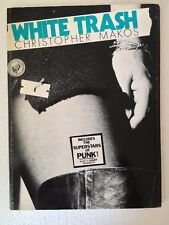 WHITE TRASH *SIGNED* CHRISTOPHER MAKOS  CULT CLASSIC 1ST WARHOL
