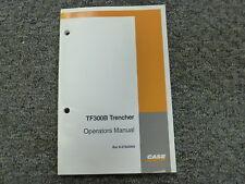 Case TF300B Trencher Owner Operator Maintenance Manual Book Bur 6-27620NA