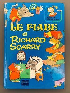 LE FIABE DI RICHARD SCARRY Libri Per Ragazzi Mondadori 1991 Illustrato
