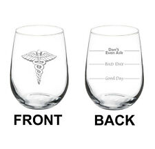 Stemless Wine Glass Goblet 17oz 2 Sided Medical Caduceus Good Bad Day Fill Lines