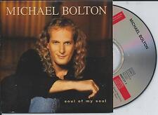 MICHAEL BOLTON - Soul of my soul CD SINGLE 2TR CARDSLEEVE 1994 (COLUMBIA) RARE!