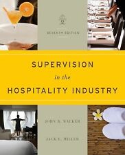 Supervision in the Hospitality Industry by John R. Walker and Jack E. Miller...