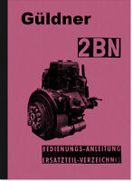 Güldner Stationärmotor 2BN Bedienungsanleitung Ersatzteilliste Handbuch Manual