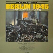BERLIN 1945 - MODELS IN ACTION SERIES NO. 2 (MODEL GRAPHIX JAPAN)