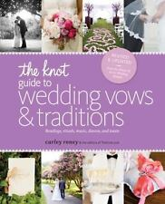 The Knot Guide to Wedding Vows and Traditions [Revised Edition]: Readings, Ritua