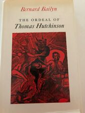 The Ordeal of Thomas Hutchinson by Bernard Bailyn (1974) Hardcover