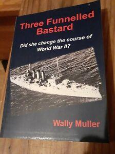 Three Funnelled  bastard   Wally Muller WW2 HMS CORNWALL 2013 BATTLESHIP Book