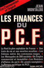 Les finances du P.C.F // Jean MONTALDO // 1 ère Edition // Communisme et argent