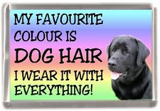"Labrador (Black) Fridge Magnet ""My Favourite Colour is Dog Hair"" by Starprint"