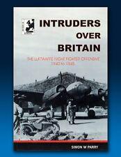 Intruders Over Britain - Luftwaffe Night Fighter Offensive 1940-1945