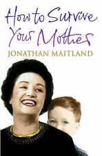 How to Survive Your Mother: A True Story by Jonathan Maitland (Paperback, 2007)