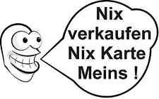 Aufkleber Nix verkaufen Nix Karte Meins Auto KFZ Sticker keine Werbung Fun Gag