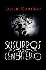 Susurros de Cementerio : Cuentos de Terror en Doscientas Palabras by Javier...
