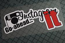 GO AHEAD INSTA Sticker Decal Vinyl JDM Euro Drift Lowered illest Fatlace