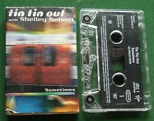 Tin Tin Out with Shelley Nelson Sometimes Cassette Tape Single - TESTED