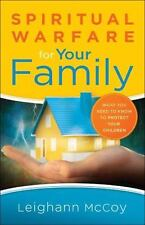 Spiritual Warfare for Your Family: What You Need to Know to Protect Your