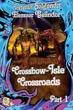 Crossbow-Isle: Crossbow-Isle Volume 4 - Crossroads - Part 1 : Crossroads Part...