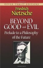 Beyond Good and Evil: Prelude to a Philosophy of the Future (Dover Thrift Editio