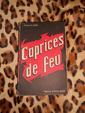 CAPRICES DE FEU - Charles H. Marel - Fleuve Noir
