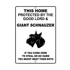 Giant Schnauzer Dog Home protected by Good Lord and Novelty Metal Sign