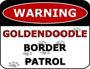 """Warning Goldendoodle Border Patrol"" Laminated Dog Sign"