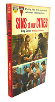 Gary Gordon SINS OF OUR CITIES  1st Edition 1st Printing