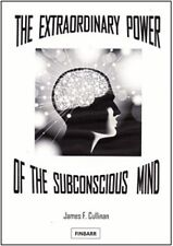 THE EXTRAORDINARY POWER OF THE SUBCONSCIOUS MIND