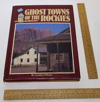 GHOST TOWNS of the ROCKIES by Lambert Florin (1992, Hardcover) - illustrated