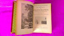LA PRATIQUE EN PHOTOGRAPHIE, FOTOGRAFIA, FREDERIC DILLAYE 1898