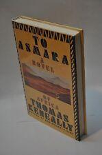 Thomas Keneally~To Asmara~SIGNED~1st Edition/1st Printing~Schindler's List~HC DJ