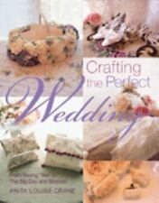 Crafting the Perfect Wedding Book BRIDAL 128 Pgs BY  Anita Louise Crane New