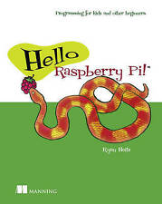 NEW Hello Raspberry Pi!: Python programming for kids and other beginners