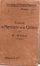 COURS DE PHYSIQUE ET DE CHIMIE Primaire supérieur, par M. METRAL, MASSON, 1903