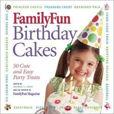 FamilyFun Birthday Cakes: 50 Cute and Easy Party Treats, , Good Condition, Book