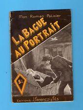 ►FERENCZI - MON ROMAN POLICIER N°34 - LA BAGUE AU PORTRAIT - BRESIS - 1946