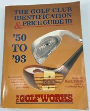 The Golf Club Identification & Price Guide III '50 To '93 Golfworks Mark Wilson